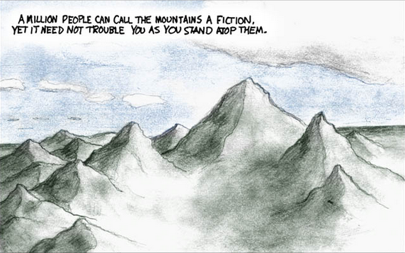 A Million People Can Call The Mountains A Fiction, Yet It Need Not Trouble You As You Stand Atop Them. ~XKCD (Randall Munroe)