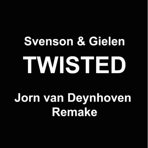 Svenson & Gielen - Twisted (Jorn van Deynhoven Remake)