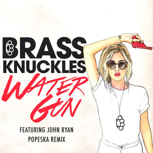 Brass Knuckles - Water Gun Feat. John Ryan (Popeska Remix)
