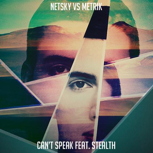 Netsky vs Metrik - Can't Speak ft. Stealth