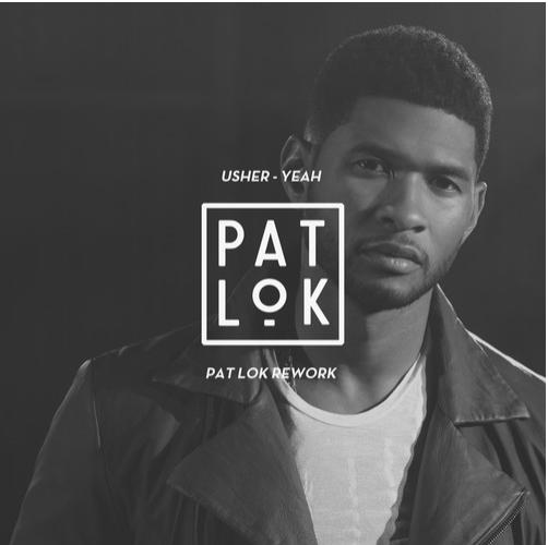 Usher - Yeah (Pat Lok Rework