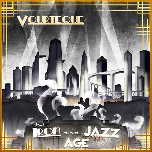 Vourteque - The Iron & Jazz Age