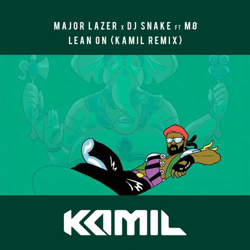 Major Lazer x DJ Snake ft. MO - Lean On (Kamil Remix)