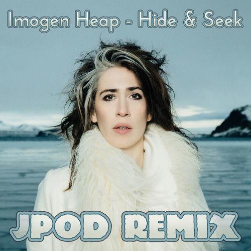 Imogen Heap - Hide & Seek (JPOD Remix)