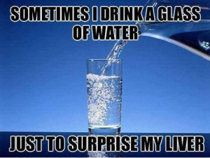 funny-sometimes-drink-glass-water-surprise-liver-pics